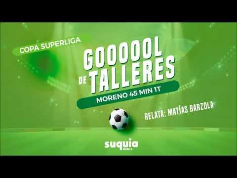 Gol Talleres por Moreno 45 min 1T   Relata Matias Barzola   Copa Superliga vs. San Martín SJ