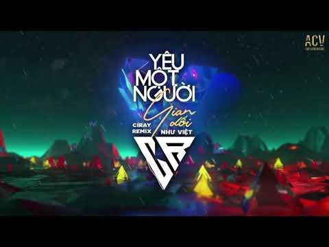 Thumb Yêu Một Người Gian Dối (Ciray Remix) - Như Việt | Nhạc Trẻ Remix Bass Cực Mạnh