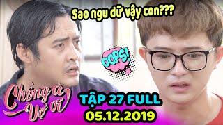 Chồng À Vợ Ơi - Tập 27 Full | Phim Hài Tình Huống - Phim Gia Đình Việt Nam Hiện Đại Hay nhất 2019