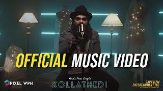 KOLLATHEDI - OFFICIAL Music Video | Keru | Pixel WPH