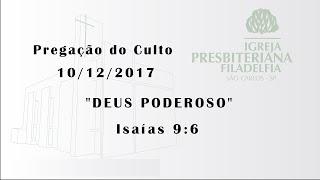pregação 10/12/2017 (Deus poderoso)