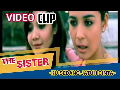 The Sister - Ku Sedang Jatuh Cinta.mp4
