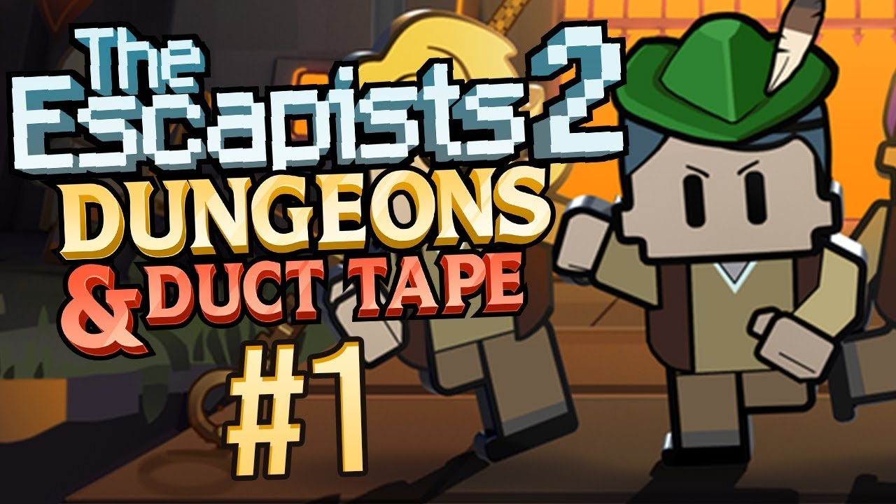 The Escapists 2 Dungeons And Duct Tape Part 1 You