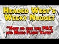 Headed West Weekly Nugget #6 - How to Use the PAX and Magic Flight Portable Vaporizers