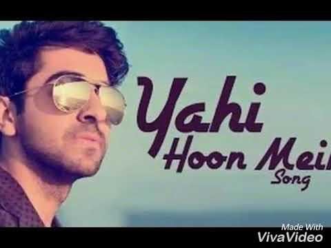 Whatsapp status | yahi hoon main | ayushman khurana | new song |