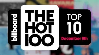 Early Release! Billboard Hot 100 Top 10 December 9th 2017 Countdown | Official