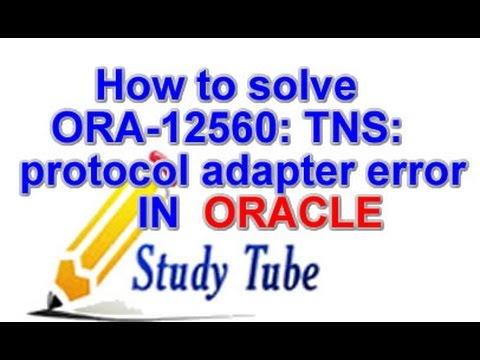 How to solve Oracle error- ORA-12560: TNS:protocol adapter error