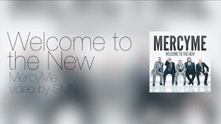 Welcome To The New by MercyMe Lyrics
