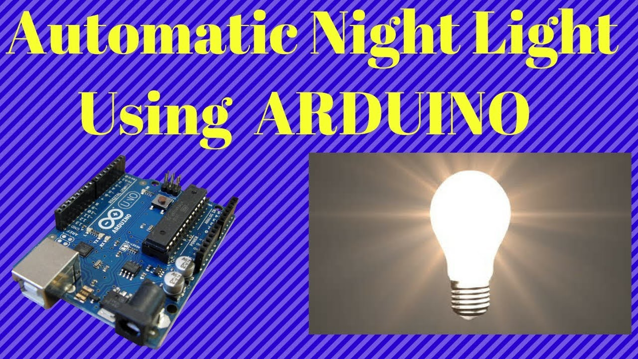 Night light using arduino - Lecture 8 Automatic Night Light Using Arduino Ldr