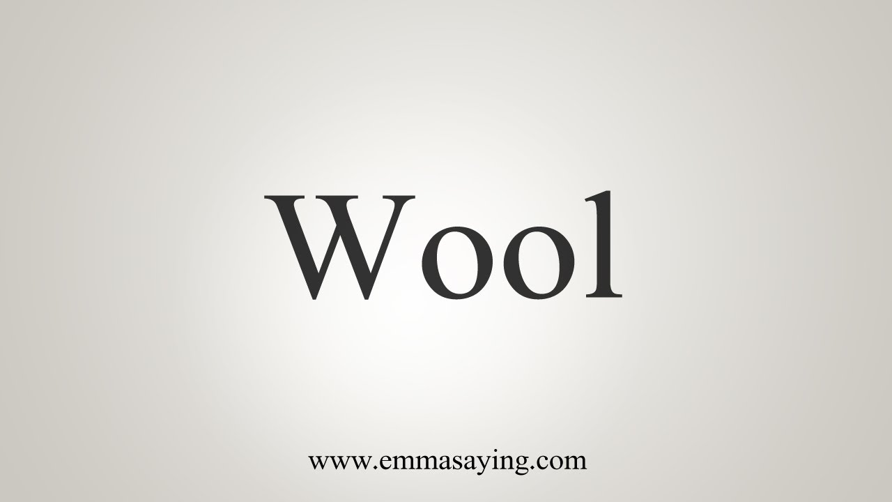 How To Say Wool