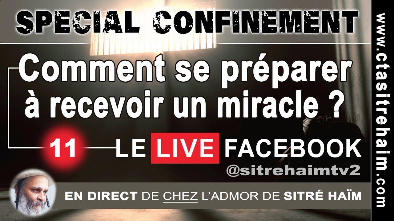 COMMENT SE PRÉPARER À RECEVOIR UN MIRACLE ? - Spécial confinement