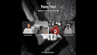 RapSouL - Paling Takut (Sinful Rap ft 34 Rap) Official Audio