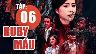 Ruby Máu - Tập 6 | Phim hình sự Việt Nam hay nhất 2019 | ANTV