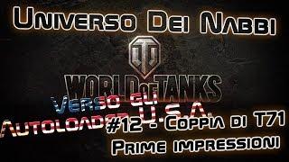 Verso gli Autoloader USA #12   Coppia di T71 - Prime impressioni   World Of Tanks