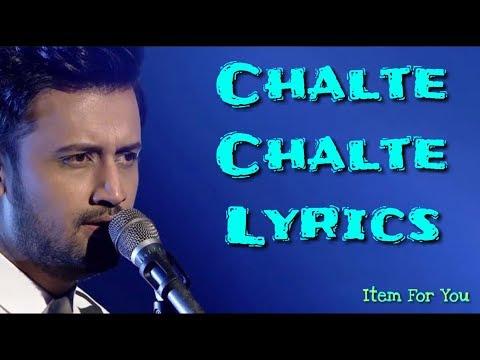 Chalte Chalte Lyrics - Atif Aslam | CHALTE CHALTE LYRICS - MITRON | CHALTE CHALTE LYRICAL SONGS