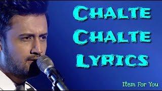 Chalte Chalte Lyrics - Atif Aslam   CHALTE CHALTE LYRICS - MITRON   CHALTE CHALTE LYRICAL SONGS