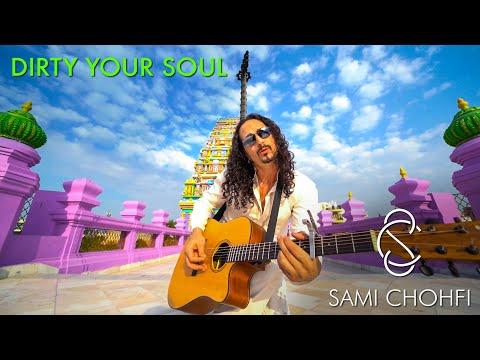 Sami Chohfi - Dirty Your Soul Official Video (CC)