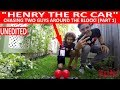 "FANS CHASED BY ""HENRY THE RC CAR""! (PART 1)"