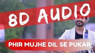 """Phir Mujhe Dil Se Pukar Tu"" | Best Romantic Song | 8D Audio | Bass Boosted | Recreated 8d Songs"