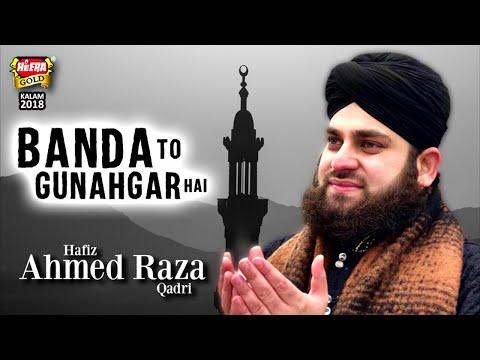 Hafiz Ahmed Raza Qadri,New Kalam 2018 - Banda To Gunahgar Hai - New Humd 2018,Heera Gold Ramzan 2018