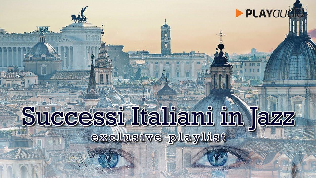 Successi Italiani In Jazz Musica Italiana Playlist Playaudio Youtube