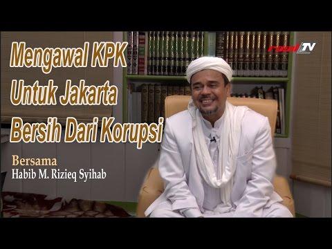 Wawancara Habib Rizieq - Mengawal KPK untuk Jakarta bersih dari korupsi