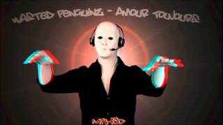 Repeat youtube video Wasted Penguinz - Amour Toujours