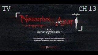 Neocortex & Azər (Ayzek AKM) - Siçanlar və Pişiklər