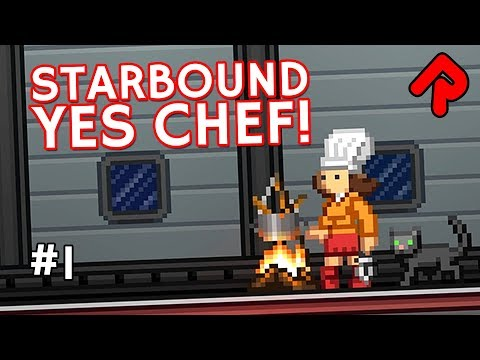 Let's Play Starbound Yes Chef! Ep 1: Cooking For Survival! (Yes Chef & More Farming Mods)