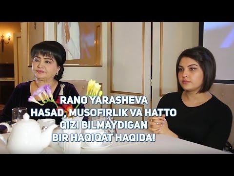 Rano Yarasheva Hasad, Musofirlik Va Hatto Qizi Bilmaydigan Bir Haqiqat Haqida!