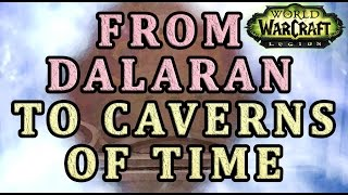 How to get from Dalaran to Caverns of Time WoW