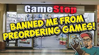 GameStop Banned Me From Pre Ordering Games!