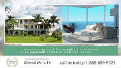 Drug Rehab Mineral Wells TX - Inpatient Residential Treatment