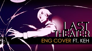 【KL】Last Theater | Death Parade ED【Eng Cover】