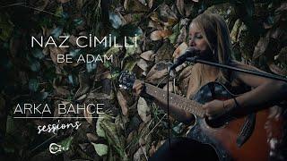 Naz Cimilli - Be Adam (Akustik) | Arka Bahçe Sessions Resimi