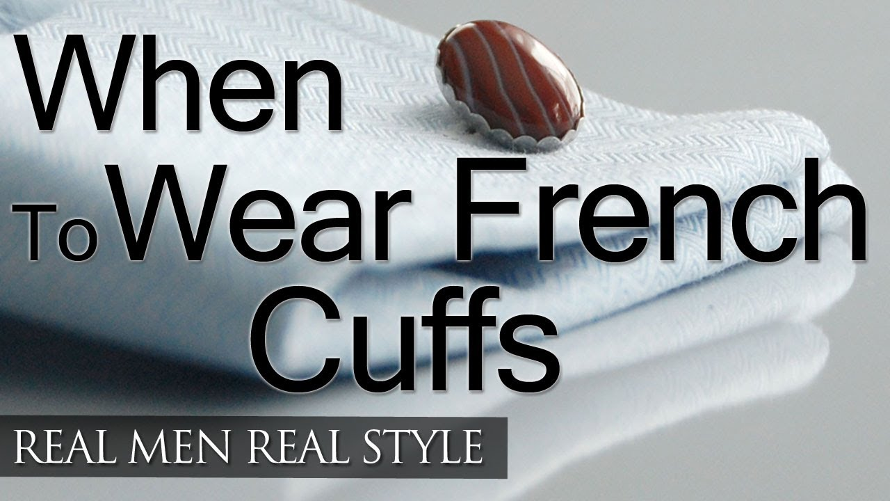 When To Wear French Cuff Dress Shirts