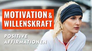 Affirmationen für Motivation und Willenskraft: Erreiche deine…