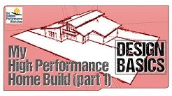Our Performance-Tuned Home Build Pt1: Design Basics