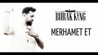 Burak King - Merhamet Et (2018)