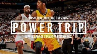 Paul George - Power Trip | Highlights (Playoffs Edition)