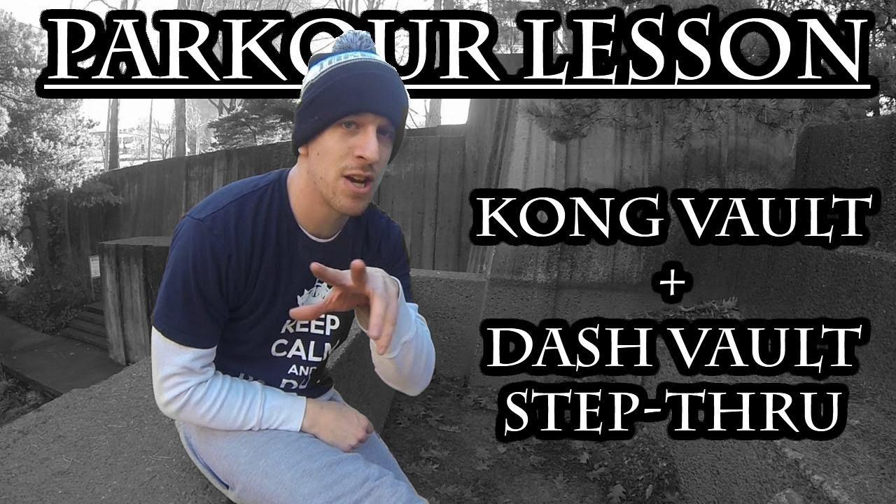 PARKOUR LESSON: Kong Vault + Dash Vault Step-Thru (Brandon's ...