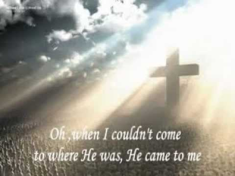 HE CAME TO ME with Lyrics -- by John Starnes