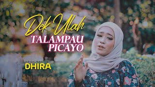 Download Lagu Minang Terbaru DHIRA - Dek Ulah Talampau Picayo [ Official Music Video ]