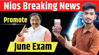 Nios Big Breaking News On Todays Meeting  17 May 2021 Education Minister Meeting  June Exam.