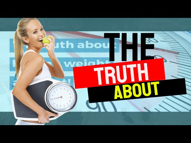 The truth about loosing weight and diet!