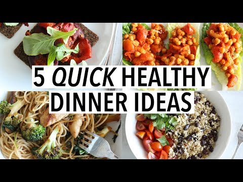 5 QUICK HEALTHY DINNER IDEAS   Easy weeknight recipes!