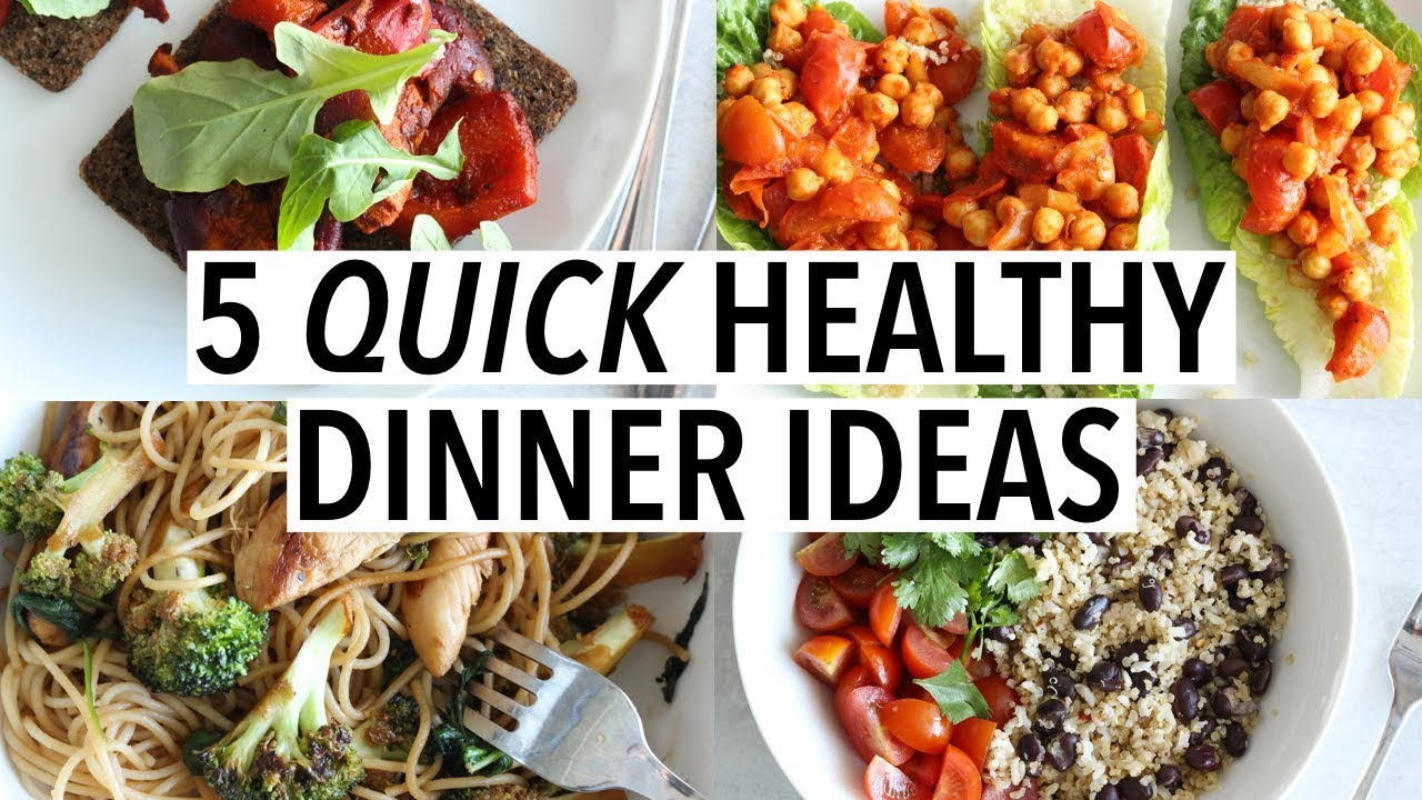 5 Quick Healthy Dinner Ideas Easy Weeknight Recipes Youtube