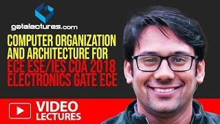 Computer Organization and Architecture for ECE ESE/IES COA 2018 electronics GATE ECE lectures
