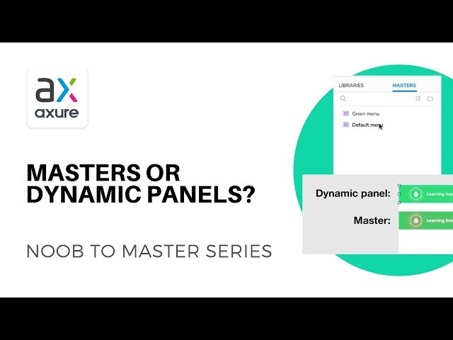 Masters vs Dynamic Panels | Axure RP: Noob to Master Ep12