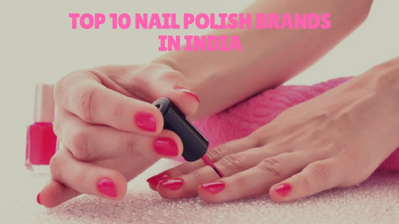 Top 10 Nail polish brands in India - YouTube